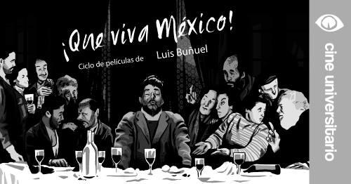 Que viva Mxico ciclo de pelculas de Luis Buuel