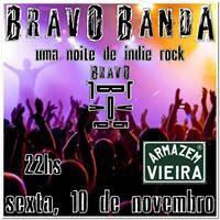 BRAVO BANDA sexta 10 de novembro no Armazm Vieira