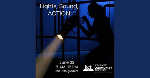 Kearney Community Theatre presents Lights Sound Action