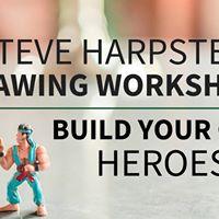 Steve Harpster Drawing Workshop - Build Your Own Heroes