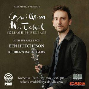 Guillem MiTchel - Foliage EP Launch Show  Bath 01.05.19