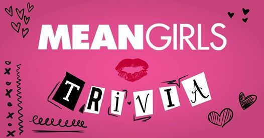 Mean Girls Trivia at Luisas Cellar