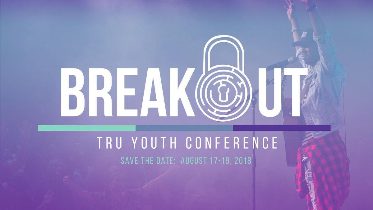 BREAKOUT Youth Conference 2019 at Greater Vision Worship