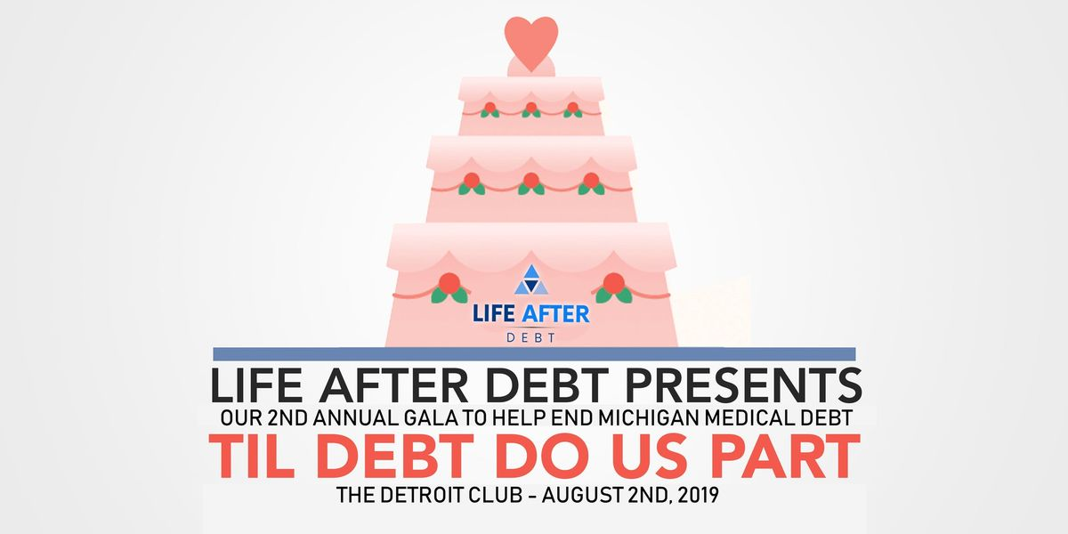 Life After Debts 2nd Annual Til Debt Do Us Part Gala