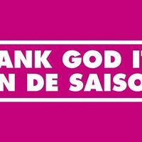 Thank God Its Fin de Saison