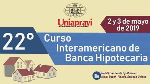 22 Curso Interamericano de Banca Hipotecaria
