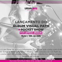 LANAMENTO LBUM VISUAL PATH  POCKET SHOW por Letcia Arajo