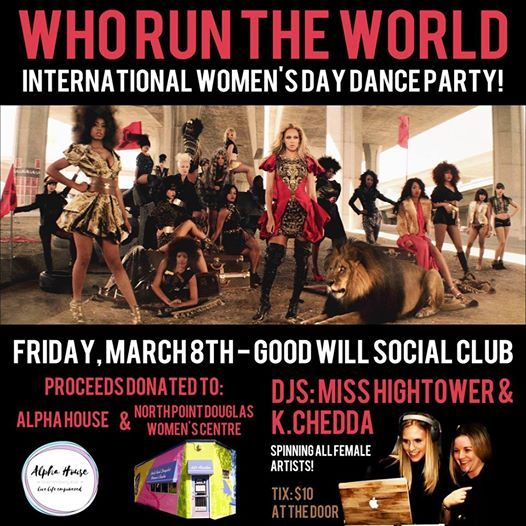 Who Run The World! International Womens Day Dance Party! at