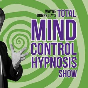 Total Mind Control Hypnosis Show with Wayne Donnelly