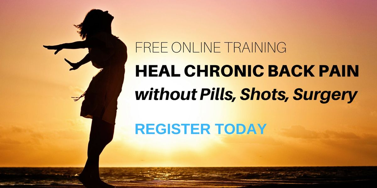 FREE ONLINE TRAINING Heal Chronic Back Pain without Pills Shots Surgery - 425