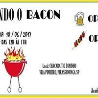 Queimando o Bacon - Open Bar &amp Open Food