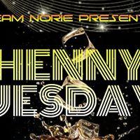 TEAM NORIE Presents &quotHENNY TUESDAYS&quot