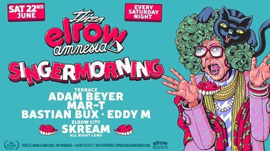Elrow Ibiza - 22nd June - Singermorning