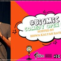 BigMic Comedy Open Mic hosted by Biswa Kalyan Rath