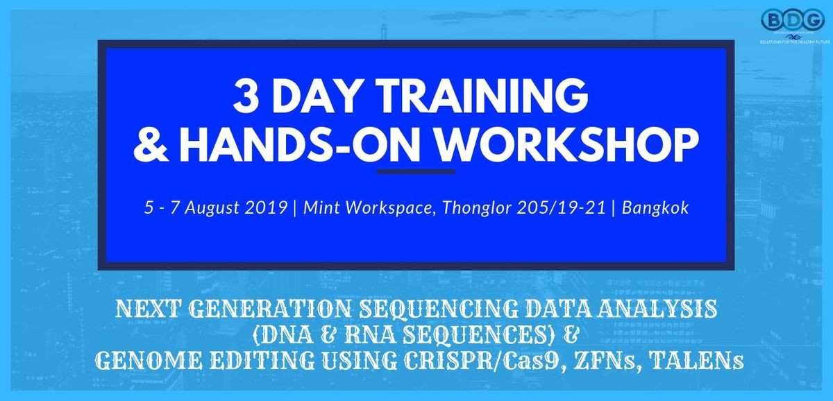 BANGKOK THAILAND  3-day training course Next Generation Sequencing Data Analysis & Genome Editing