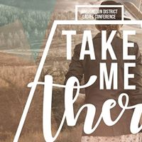 Ladies Conference 2018 - Take Me There