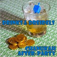Drinks &amp Dreidels Hanukkah After-Party