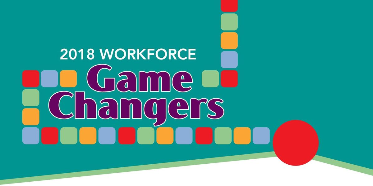 2018 Workforce Game Changers