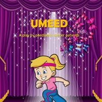 UMEED - A play by paediatric cancer patients