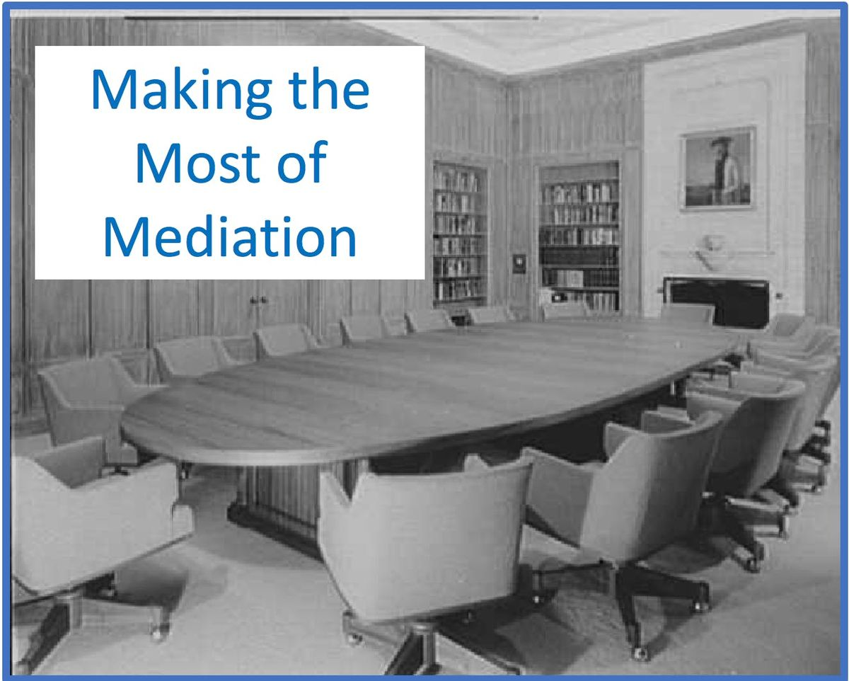 Making the Most of Mediation Achieving Results for Your Client - Live CLE