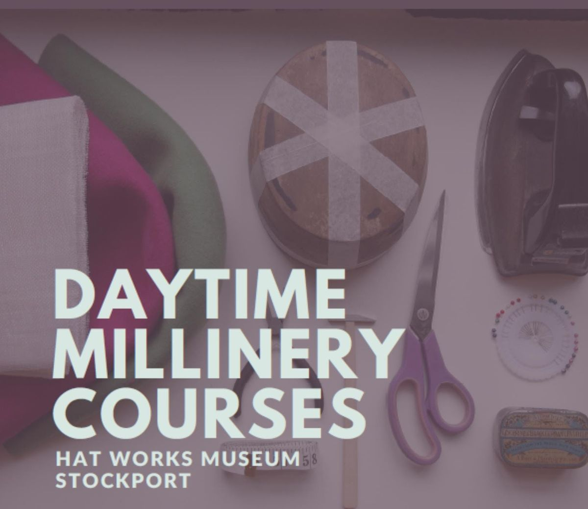 Daytime Millinery Course: Fabric Covered Hats