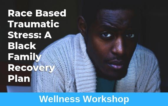 Race Based Traumatic Stress A Black Family Recovery Plan
