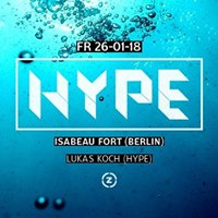 Fr 26.01. HYPE ft Isabeau Fort (Berlin) x Lukas Koch