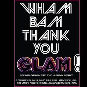 Wham Bam Thank You Glam Celebrating the Music of Bowie Bolan
