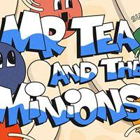 Gwdihw presents Mr Tea &amp the Minions  support &amp Gwdihw DJs