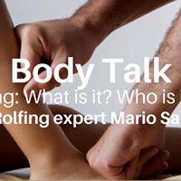 Body Talk with Rolfing expert Mario Sanchez