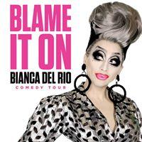 Blame it on Bianca Del Rio Comedy Tour