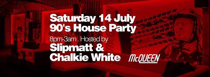 90s party at McQueens with DJ Slipmatt & Chalkie White