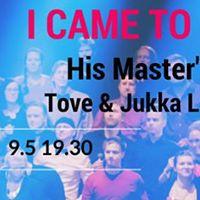 I Came To Praise  His Masters Noise Tove &amp Jukka Leppilampi