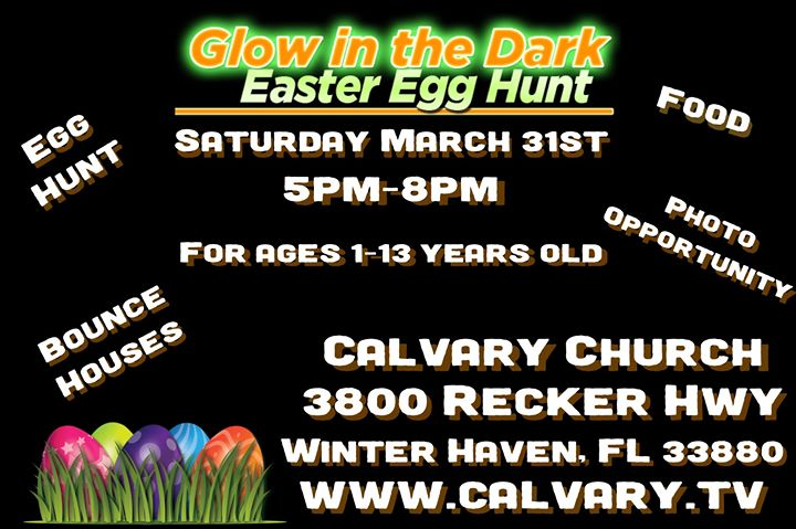 Glow In The Dark Egg Hunt At Calvary Church Winter Haven