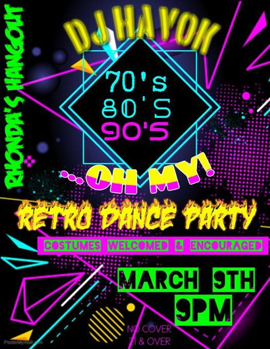 70s, 80s, 90s OH MY! Retro Dance Party at Rhonda's Hangout