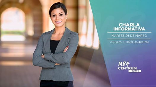 Charla Informativa MBA CENTRUM Iquitos