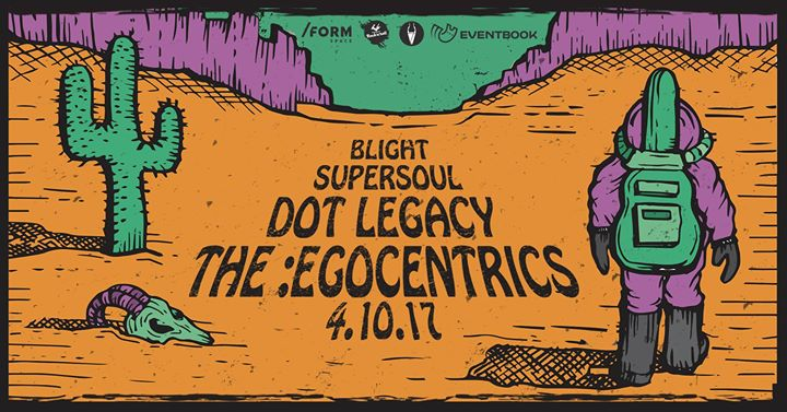 The Egocentrics Dot Legacy SuperSoul & Blight at Form Space