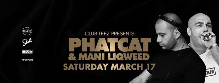 Club Teez - Phatcat & Mani Liqweed  Mar.17