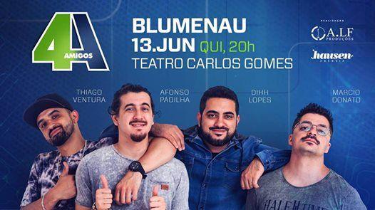 Novo show Os 4 Amigos em Blumenau 13.Junho  Quinta 20h00