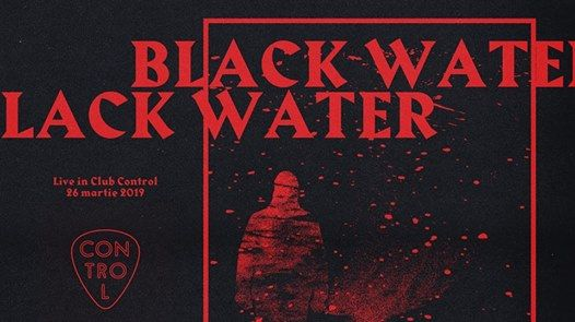 Black Water Live  Control