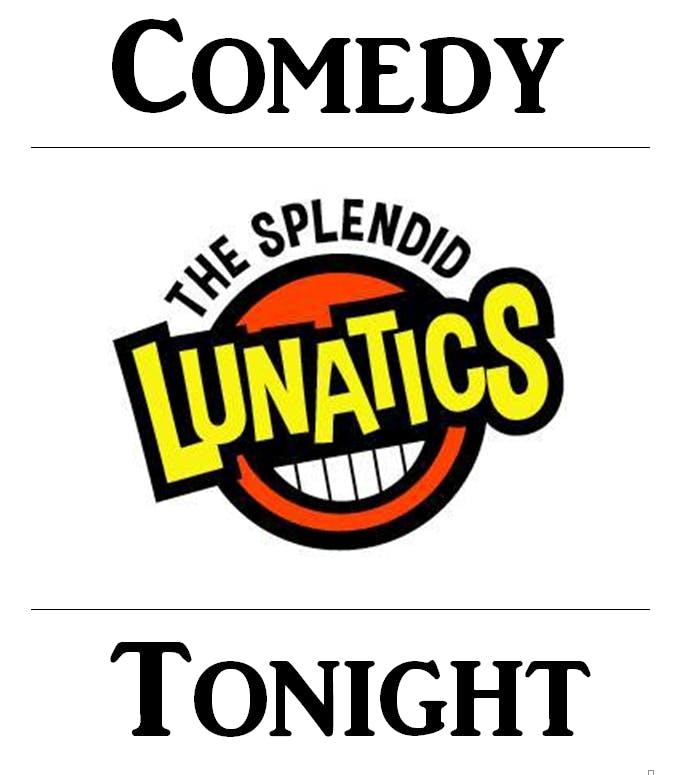 The Splendid Lunatics May Madness Show
