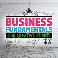Business Fundamentals for Creative Brains
