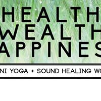 Health Wealth  Happiness - Kundalini Yoga Dinner &amp Sound Bath