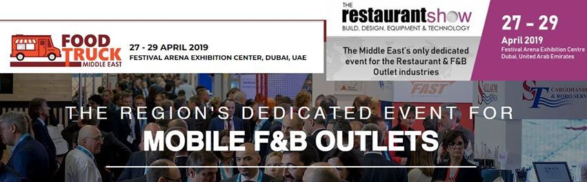 The Restaurant Show/ Food Trucks Middle East Exhibition at