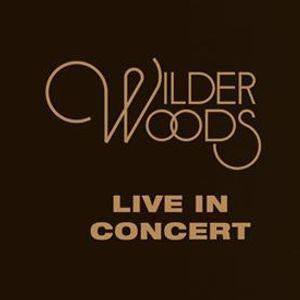 Wilder Woods - Live in Concert