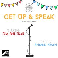 Get up and Speak- Poetry Open Mic Featuring Om Bhutkar
