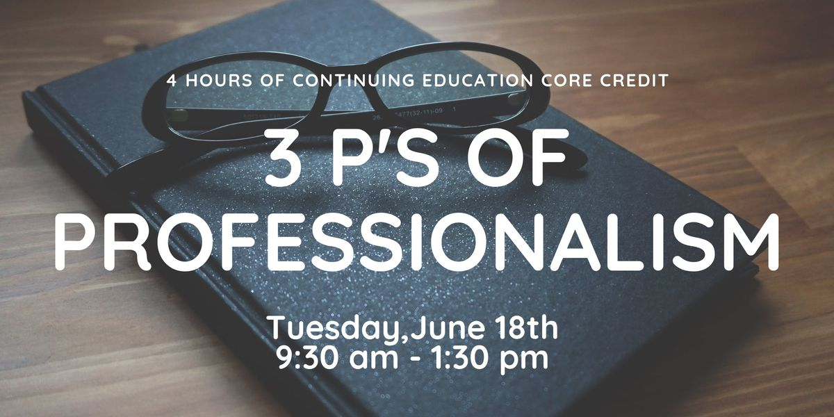 3 Ps of Professionalism - June 18th