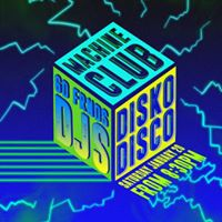 Diskodisco Machine Club &amp GD FRNDS DJS