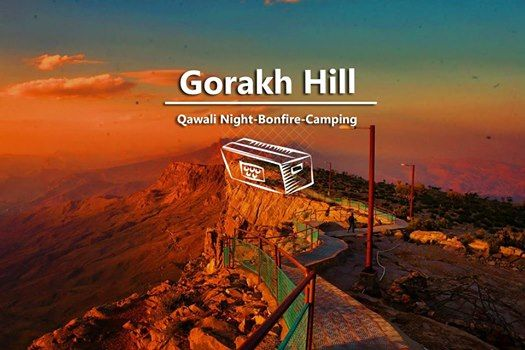 Gorak Hill station  Qawali Night- Camping  bonfire