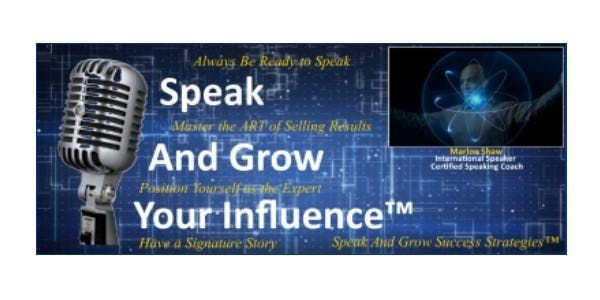Speak And Grow Your Influence...Your Brand & Your Business